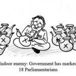 Indoor Enemy - Govt has marked 18 Parlimentarians